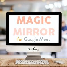 Magic Mirror Activity for Google Meet - The Speech Bubble