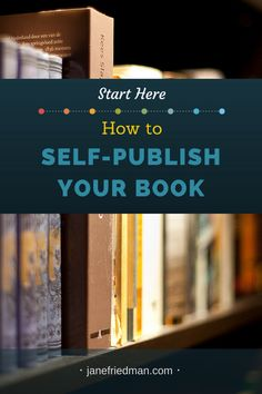 Start Here -- How to Self-Publish Your Book: This is an introductory guide to the major self-publishing options available to authors today, and how to choose the right service for you.