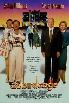 The Birdcage (1996) - great movie! In Memory of Robin Williams we always love you!!!!!!!!!