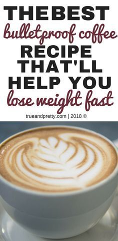 THE BEST bulletproof coffee recipe that'll help you lose weight fast. How to Make Bulletproof Coffee. #bulletproof #coffee #ketogenic #ketogenicdiet #weightlossrecipes