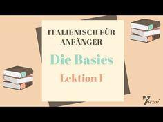 Italienisch für Anfänger   Die Basics der Italienischen Sprache   Lektion 1 - YouTube