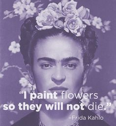 Frida Kahlo 14 Excellent Pieces Of Advice Every Artist Should Remember Diego Rivera, Henri Matisse, Frida Art, Artist Quotes, Creativity Quotes, Beautiful Words, Cool Words, Art With Words, Art History