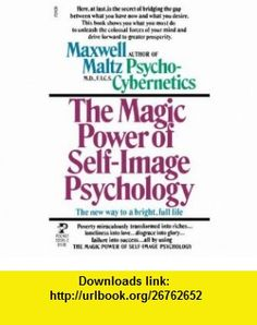 The Magic Power of Self-Image Psychology (9780671555955) Maxwell Maltz , ISBN-10: 0671555952  , ISBN-13: 978-0671555955 ,  , tutorials , pdf , ebook , torrent , downloads , rapidshare , filesonic , hotfile , megaupload , fileserve