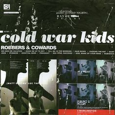 Cold War Kids Robbers And Cowards on 180g LP + Download Influenced by Bob Dylan, Nina Simone and the Velvet Undergound, Los Angeles, CA four-piece Cold War Kids' breakout 2006 debut Robbers And Coward Kinds Of Music, Music Love, Wolf Parade, Morning Hair, Vinyl Record Collection, Jeff Buckley, Nina Simone, Make Up Your Mind, Post Punk