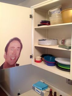 Keep them on their toes with a little Nicolas Cage in the cupboard. | 23 Ways To Be A BetterRoommate
