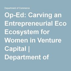 Op-Ed: Carving an Entrepreneurial Ecosystem for Women in Venture Capital Business Women, Leadership, Carving, Wood Carvings, Sculptures, Printmaking, Business Professional Women, Wood Carving