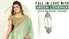 Fall in love with green ‪#‎lehenga‬ style on ‪#‎rachitfashion‬