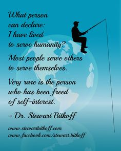 What person can declare I have lived to #serve #humanity? Most people serve others to serve themselves. Very rare is the person who has been freed of self-interest. #Spirituality #Quote #SpiritualQuote #QuoteOfTheDay #Enlightenment #spiritualpath  #oneness #spiritualteaching #enlightenment #spiritualjourney