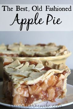 This is The Best Old Fashioned Apple Pie Recipe