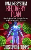 Free Kindle Book -  [Health & Fitness & Dieting][Free] IMMUNE SYSTEM RECOVERY PLAN - How To Boost Your Immune System and Protect Against Diseases (Immune System, Diseases) Check more at http://www.free-kindle-books-4u.com/health-fitness-dietingfree-immune-system-recovery-plan-how-to-boost-your-immune-system-and-protect-against-diseases-immune-system-diseases/