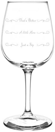 Just a Sip A Little More Thats Better Swirly Three Line Leveled Inspired  Laser Engraved 1275oz Libbey AllPurpose Wine Taster Glass >>> For more information, visit image link.Note:It is affiliate link to Amazon.
