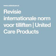 Revisie internationale norm voor tilliften   United Care Products