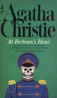 At Betram's Hotel, Agatha Christie - Yes, some actually do pay for this. And not for the humour.