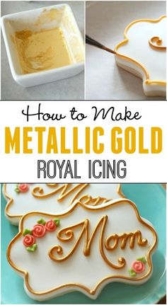 How to make shiny gold (and silver) royal icing.  It's easier than you think!