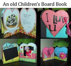 Recycle old board books into chipboard albums.