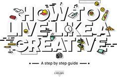 "A step by step guide ""how to live like a creative"""