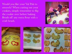 Val Pal cookie tip....