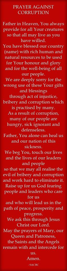 |PRAYER AGAINST CORRUPTION #pinterest Father in Heaven, You always provide for all Your creatures so that all may live as you have willed. You have blessed our country (name) with rich human and natural resources to be used......... Awestruck.tv