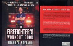 The Firefighter's Workout Book: The 30 Minute a Day Train-For-Life Program...