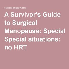 A Survivor's Guide to Surgical Menopause: Special situations: no HRT. Oils & Natural Supplements to the rescue Hormone Supplements, Natural Supplements, Weight Loss Supplements, Natural Estrogen Replacement, Hormone Replacement Therapy, Hormonal Migraine, Menopause Symptoms, Early Menopause, Endometriosis