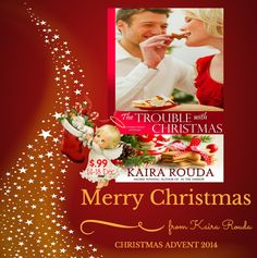 * $0.99 14 - 18th December * Christmas Advent - The Trouble with Christmas by Kaira Rouda    Read the Christmas Advent Post here... Find out Kaira's Christmas Wishes... Her Fondest Christmas Memory... & Her Top 3 things to do at Christmas...  http://beckvalleybooks.blogspot.co.uk/2014/11/christmas-advent-trouble-with-christmas.html