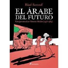 MARZO 1915: El árabe del futuro : una juventud en Oriente Medio (1978-1984) / Riad Sattouf