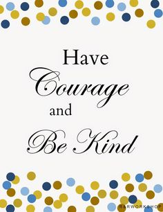 Have Courage and Be Kind- 8x10 Free Print   Cinderella