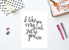 """I like you very much. Just as you are"" print in A4 or A3 format. Beautiful romantic quote from the ""Bridget Jones"" movie. Available in white on EpicDesignShop.com. See more on my blog reidunbeate.femelle.no."