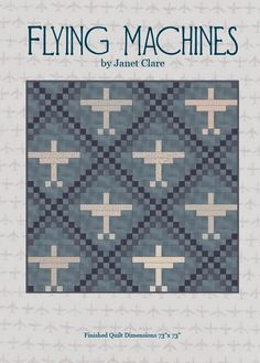 Flying Machines - Quilt Pattern - A large striking quilt featuring Janet Clare's Flight fabrics and traditional patchwork techniques Airplane Fabric, Airplane Quilt, Air Show, Machine Quilting, Quilt Making, Quilting Designs, Fabric Patterns, Baby Quilts, Blue Stripes
