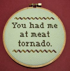 """""""You Had Me At Meat Tornado"""" Cross Stitch 