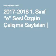 """2017-2018 1. Sınıf """"e"""" Sesi Özgün Çalışma Sayfaları  """