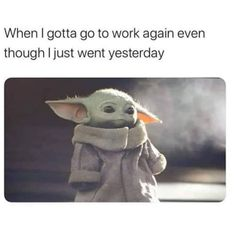 baby yoda Star Wars Memes For Anyone Who Hasnt Seen The Rise Of Skywalker Funny Shit, Yoda Funny, Yoda Meme, Star Wars Meme, Funny Relatable Memes, Funny Jokes, Hilarious, Work Memes, Work Humor