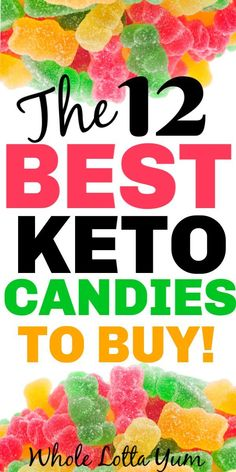 12 store bought keto candy options to help satisfy your sweet tooth and stick to your ketogenic diet for beginners. The keto candy will help you kick sugar addiction. - 18 Best Low Carb & Keto Candy to Buy - Whole Lotta Yum