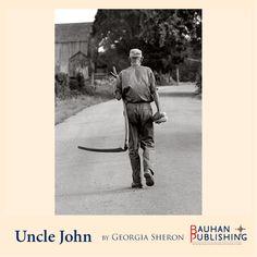 Uncle John carrying a scythe.