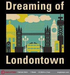 Dreaming of London Town.