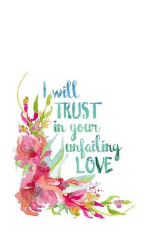 I will Trust in Your Unfailing Love