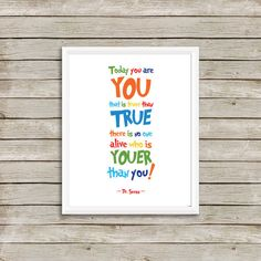 Today+you+are+you+that+is+truer+than+true...+by+MGgraphix+on+Etsy