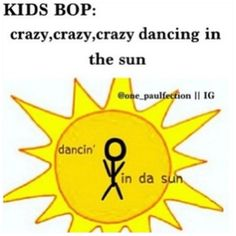 I hope all you kids bop kids dance in the sun and burn to death and die.  Then we will be rid of all stupid little kid directionaters.