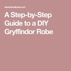 A Step-by-Step Guide to a DIY Gryffindor Robe
