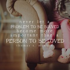 """""""Never let a problem to be solved become more important than a person to be…"""