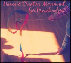 Childhood 101 | Dance & Creative Movement Ideas for Preschoolers
