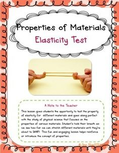 This lesson gives students the opportunity to test the property of elasticity for  different materials and goes along perfect with the study of physical science that focuses on the properties of various materials. Students hold their breath as we see how far we can stretch different materials until they're about to SNAP!
