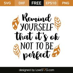 *** FREE SVG CUT FILE for Cricut, Silhouette and more *** Remind yourself that it's ok not to be perfect Image Font, Cricut Tutorials, Cricut Ideas, Free Stencils, Free Svg Cut Files, Vinyl Shirts, Brother Scan And Cut, Silhouette Cameo Projects, Its Ok