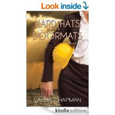 Hard Hats and Doormats by Laura Chapman http://www.amazon.com/Hard-Hats-Doormats-Laura-Chapman-ebook/dp/B00H7OME88