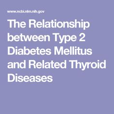 The Relationship between Type 2 Diabetes Mellitus and Related Thyroid Diseases