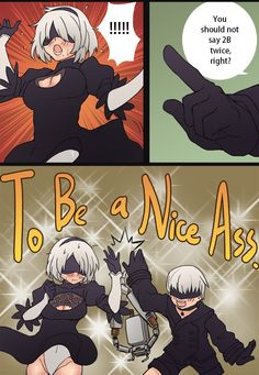 """NieR: Automata i don't get it xD but i now 9S can be hear at """"nice ass"""" but if you say 2B twice i dont know i dont get that part"""