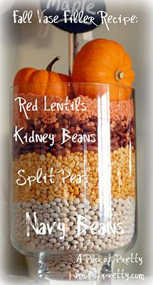 beans for a vase filler....remember in the fall