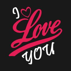 Check out this awesome 'I+love+you+Tshirt' design on - Design Ideas Cute Love Quotes, Make Me Happy Quotes, Missing You Quotes For Him, Love Yourself Quotes, Awesome Quotes, Perfect Sayings, I Love You Baby, Love You More, My Love