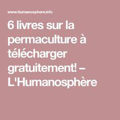 6 livres sur la permaculture à télécharger gratuitement! – L'Humanosphère