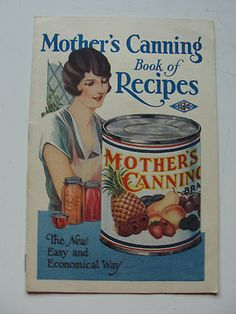 Mother's Canning Book of Recipes Antique Cookbook Canning Jam Advertising Book